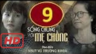 SONG CHUNG VOI ME CHONG - TAP 9 #2
