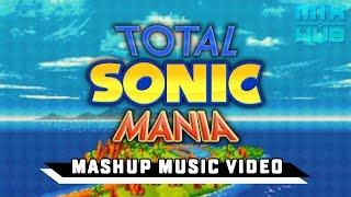 [MixHub] Total Sonic Mania | By CaptainComedy & Reach (Mashup MV)