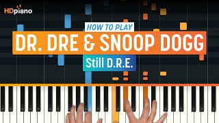 """How To Play """"Still D.R.E. (Updated)"""" by Dr. Dre & Snoop Dogg   HDpiano (Part 1) Piano Tutorial"""