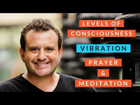 Levels of Consciousness - How to raise your Consciousness, Vibration & Prayer!