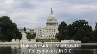 Duke President Meets with Policymakers in D.C. video