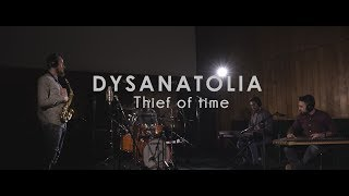 Dysanatolia - Thief of time - Dysanatolia