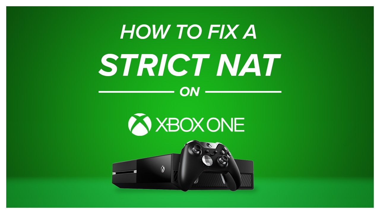 How To Fix A Strict Nat On Xbox One Youtube