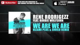 Rene Rodrigezz feat. Robbie Wulfsohn - We Are We Are (Nizami Plus & Envilo Remix) [BIGSMILE]