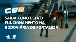 Saiba como está o funcionamento na rodoviária de Fortaleza