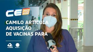 Camilo articula aquisição de vacinas para plano de imunização no Ceará