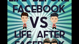 Life before facebook vs Life after facebook