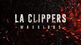 """LA Clippers """"Warriors"""" - 2019-2020 Hype Mix"""