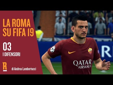 VIDEO - La Roma su FIFA 19 | Episodio 03 | I difensori | Florenzi, Kolarov, Manolas, Fazio, Karsdorp, Jesus, Marcano, Santon