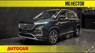 MG Hector | First Look & Walkaround | Autocar India
