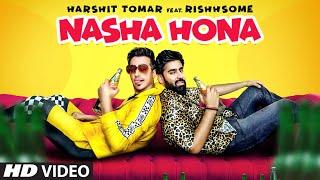 Nasha Hona – Harshit Tomar