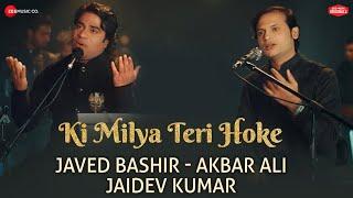 Ki Milya Teri Hoke – Javed Bashir – Akbar Ali