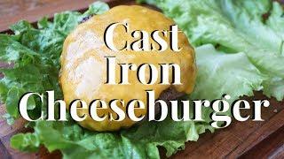 Cast Iron Cheeseburger