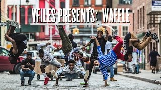 VFILES PRESENTS: WAFFLE DANCE CREW (EP 1)
