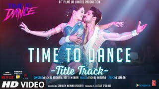 Time To Dance (Tittle Track) – Vishal Mishra – Neeti Mohan Video HD