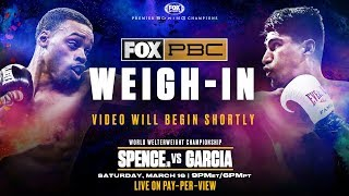 Watch Live: Spence vs Garcia Weigh-In