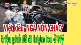 Việt kiều 'NGẢ NÓN CHÀO' triệu phú đô đi l.ư.ợ.m lon ở Mỹ