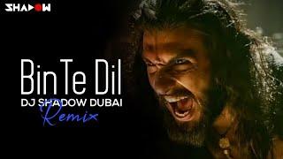 Binte Dil – Remix – Padmavati – DJ Shadow Dubai