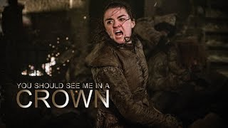 Arya Stark // You Should See Me In a Crown