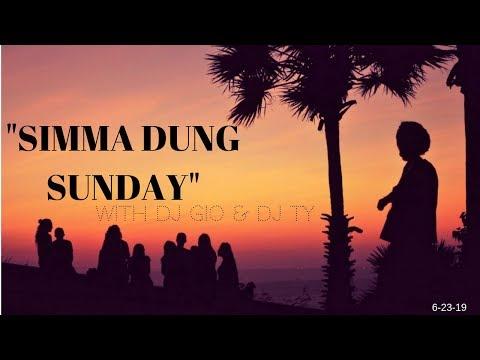SIMMA DUNG SUNDAY - DJ GIO & DJ TY - 6-23-19