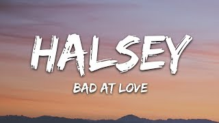 Halsey - Bad At Love (Lyrics) Letra