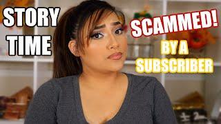 STORY TIME: GETTING SCAMMED BY MY SUBSCRIBER! - ALEXISJAYDA