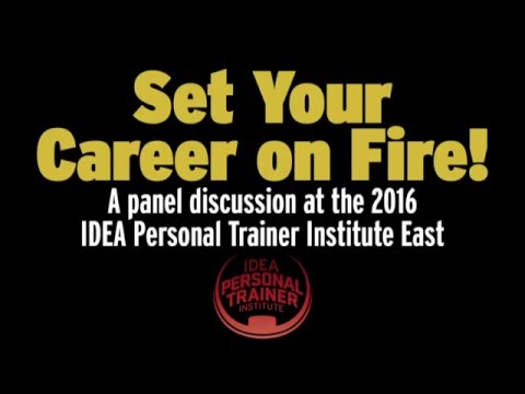 IDEA: Set Your Career on Fire (Panel Discussion)