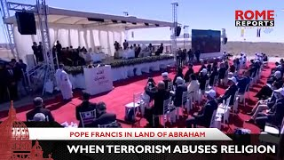 "Pope Francis in land of Abraham: ""We cannot be silent when terrorism abuses religion"""