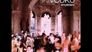 Vodku - Árnyéktánc (Shadowdance)