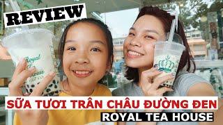 Ẩm Thực Đường Phố: ROYAL TEA HOUSE- Review SỮA TƯƠI TRÂN CHÂU ĐƯỜNG ĐEN SAIGON