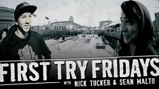 Nick Tucker & Sean Malto - First Try Friday