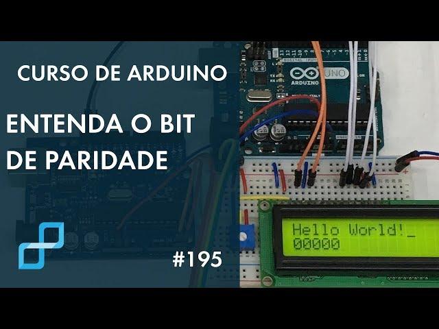 ENTENDA O BIT DE PARIDADE | Curso de Arduino #195