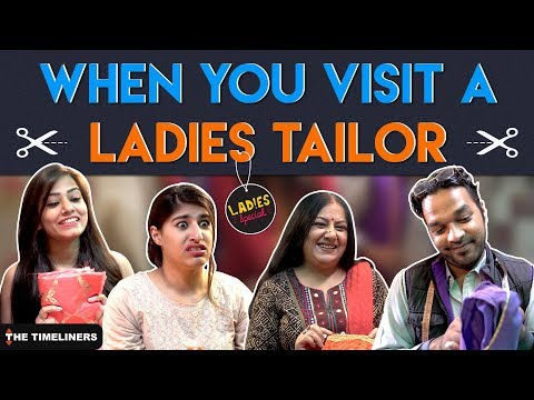 Ladies Special: When You Visit A Ladies Tailor | The Timeliners