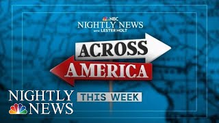 Lester Holt Reports 'Across America' This Week | NBC Nightly News
