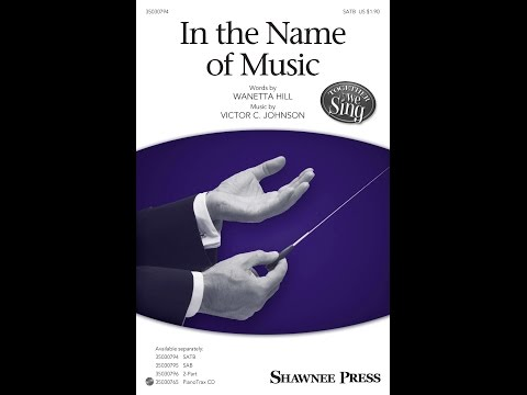 In The Name of Music (SATB) - by Victor C. Johnson
