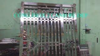 Xem thợ cơ khí làm cổng Inox đẹp từ A tới Z - Mẫu cổng Inox đẹp rẻ 2018