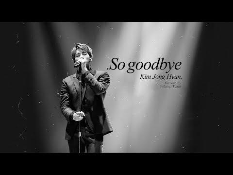 [Vietsub] So Goodbye - Jonghyun(종현)