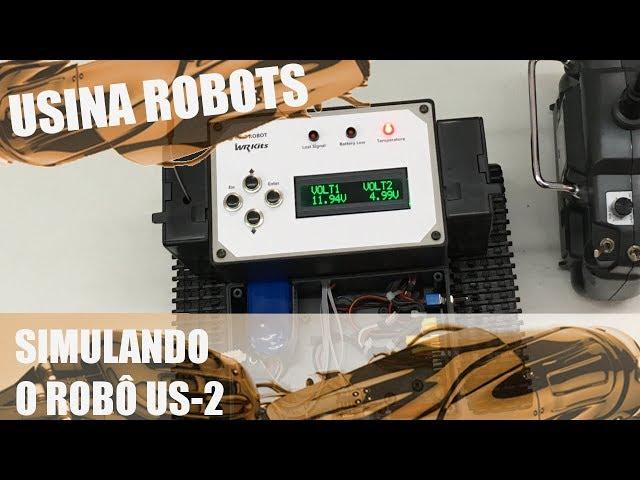 SIMULANDO O ROBÔ | Usina Robots US-2 #122