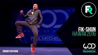 Fik-Shun        |FRONTROW|World of Dance Hawaii 2016
