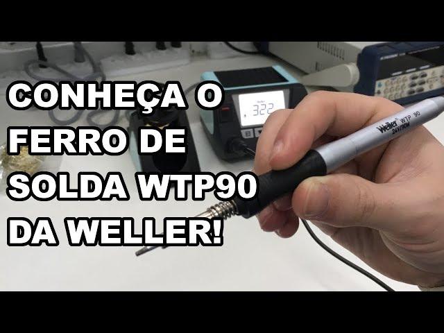 CONHEÇA O FERRO DE SOLDA WELLER WTP90!