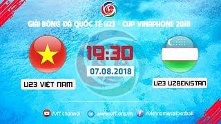 FULL | U23 VIỆT NAM vs U23 UZBEKISTAN | GIẢI BÓNG ĐÁ U23 CÚP VINAPHONE 2018 | VFF Channel
