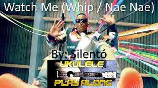 Watch Me (Whip/Nae Nae) Ukulele Play Along