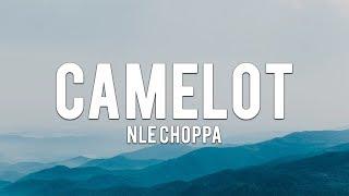 NLE Choppa - Camelot (Lyrics)