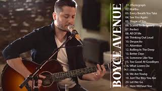 Boyce Avenue Greatest Hits Full Album - Boyce Avenue Acoustic Playlist Hit 2018 So Far