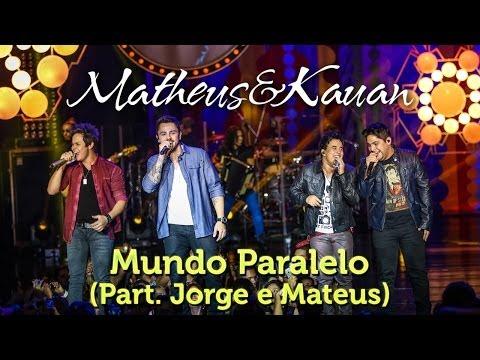 Baixar Matheus & Kauan - Mundo Paralelo Part. Esp. Jorge e Mateus - [DVD Mundo Paralelo] - (Clipe Oficial)