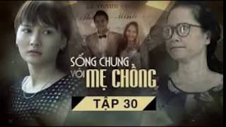 Song Chung Voi Me Chong tap 30, Film Living Together With Mother-in-law part 30