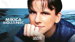 Mikica Bojanic - Dajte mi neki akohol - (Audio 2002)