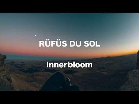 Rüfüs du Sol - Innerbloom - Lyrics