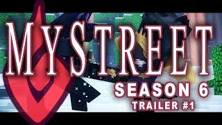 Trailer #1 MyStreet Season 6