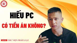 """Hiếu PC đi tù ở Mỹ, về Việt Nam có bị ghi vào lý lịch tư pháp là """"có tiền án"""" hay không?"""